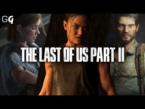 The Last of Us Part II | Everything You Should Know