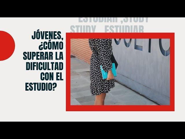 Jóvenes, ¿cómo superar la dificultad con el estudio?