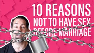 10 Reasons Not To Have Sex Before Marriage