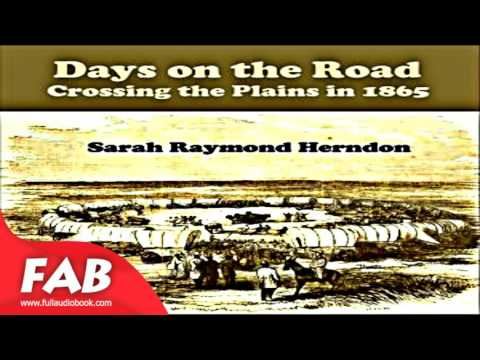 Days on the Road Crossing the Plains in 1865 Full Audiobook by Sarah Raymond HERNDON by Biography