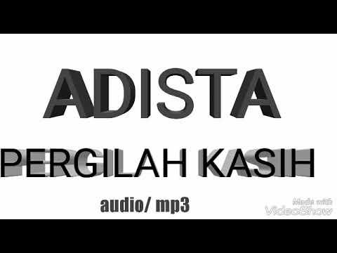 ADISTA PERGILAH KASIH ( AUDIO/ MP3)