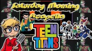 Teen Titans - Saturday Morning Acapella