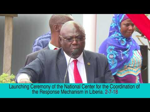 Launching Ceremony of the National Center for the Coordination of the Response Mechanism in Liberia