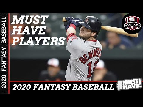 Fantasy Baseball 2020 - Must Own Players for 2020 - Draft Day Targets