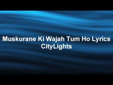 Muskurane ki wajah tum ho. Full lyrical song by...