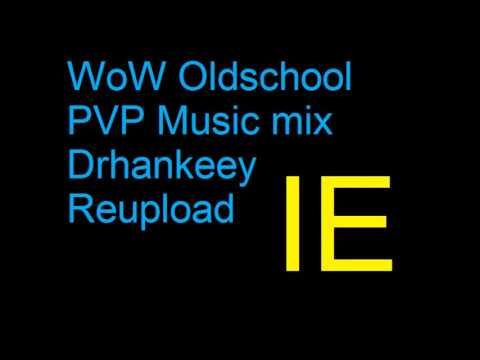 WoW Oldschool PVP Music Improved Edition! Drhankeey REUPLOAD