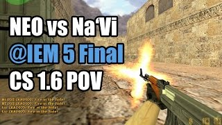 POV: NEO vs. Na'Vi @IEM 5 FINAL Fx CS 1.6 Demo