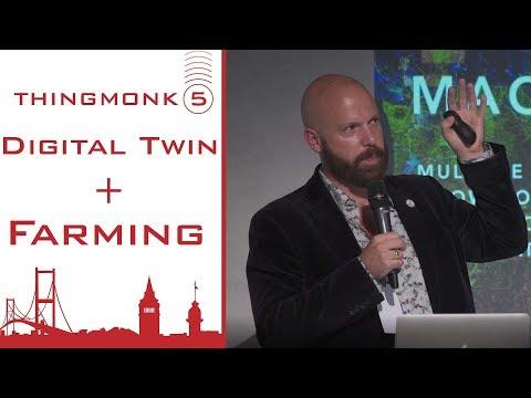 Digital twin and Farming | Rob Carter | Thingmonk 2017