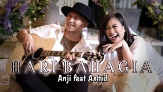 Download Hari Bahagia - Astrid feat Anji (cover + lirik) Mp3