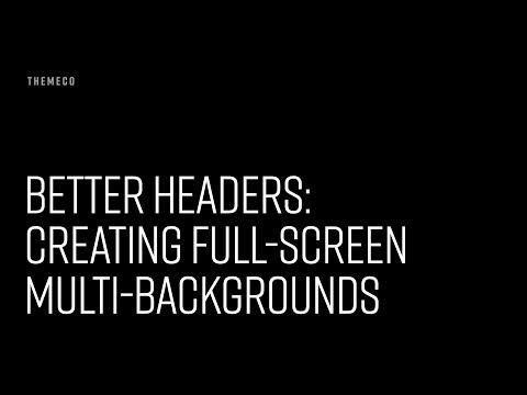 Better Headers: Creating Full-Screen Multi-Backgrounds