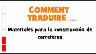 TRADUCTION ESPAGNOL+FRANCAIS = Materiales para la construcción de carreteras