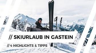 Skiurlaub in GASTEIN: 4 Absolute Highlights über 1.002m
