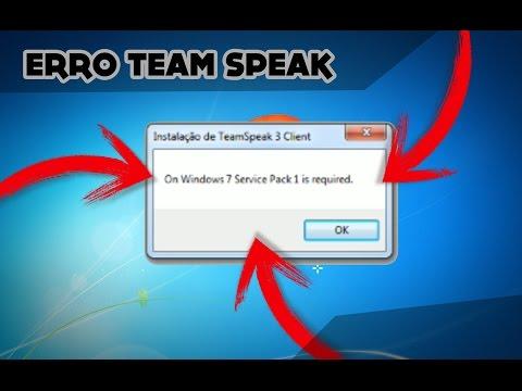 LANNK - ERRO TEAM SPEAK - on windows 7 service pack 1 required ( SEM PROGRAMAS )