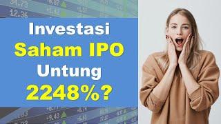 Beli Saham IPO untung 2248% ? Kupas Tuntas Investasi Saham IPO