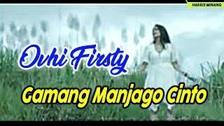 Lagu Minang Terbaru 2019 OVHI FIRSTY - GAMANG MANJAGO CINTO
