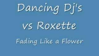 Dancing Djs vs Roxette - Fading Like A Flower