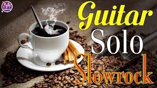 Liên Khúc Guitar Slowrock Không Lời | Dành Cho Phòng Trà - Quán Cafe | Hòa Tấu Lk Slowrock Hải Ngoại