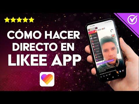 Cómo Hacer un Directo o Transmitir en Directo o en vivo en Like App Fácilmente