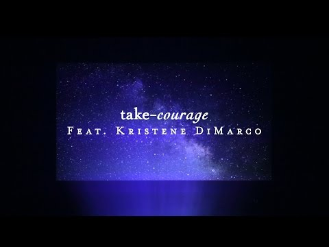 Take Courage Lyric   Kristene DiMarco  Starlight