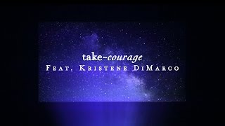 Take Courage (Lyric Video) - Kristene DiMarco | Starlight