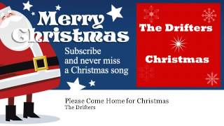 The Drifters - Please Come Home for Christmas