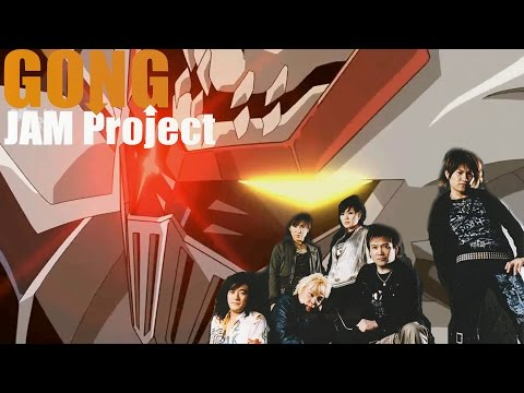 JAM PROJECT - GONG (REMASTERED) EPIC!!!