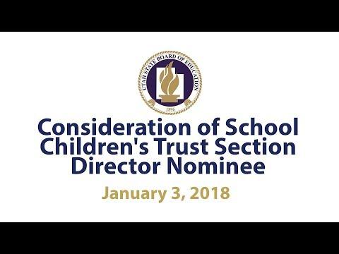 Consideration of School Children's Trust Section Director Nominee