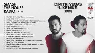 Dimitri Vegas & Like Mike - Smash The House Radio #116