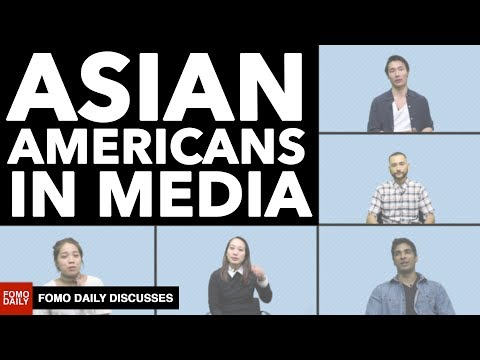Asian Portrayal in American Media • Fomo Daily Discusses