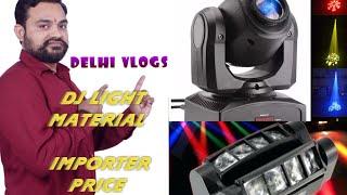 Moon light by delhi vlogs ! छोटी शार्पी कहा मिलती है !  नई Dj लाइट कहा से सस्ती मिलेगी.