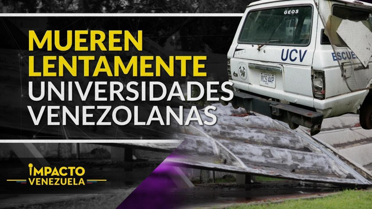 Maduro deja morir las universidades en Venezuela | Impacto Venezuela