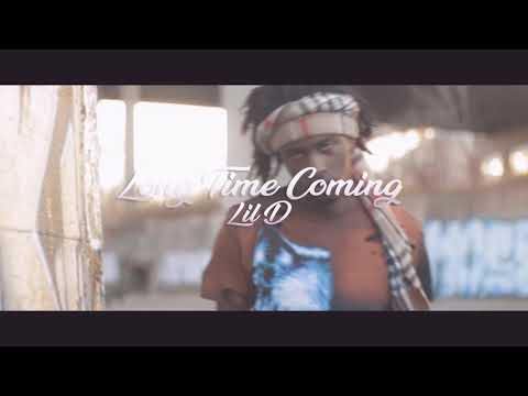 Lil D Mke  -Long Time Coming (Official Video )