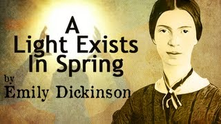 A Light Exists In Spring by Emily Dickinson - Poetry Readin