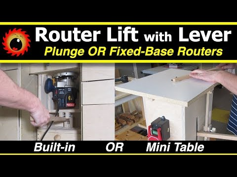 Build: Router Lift with Lever & Mini Router Table, for Plunge & Fixed Routers