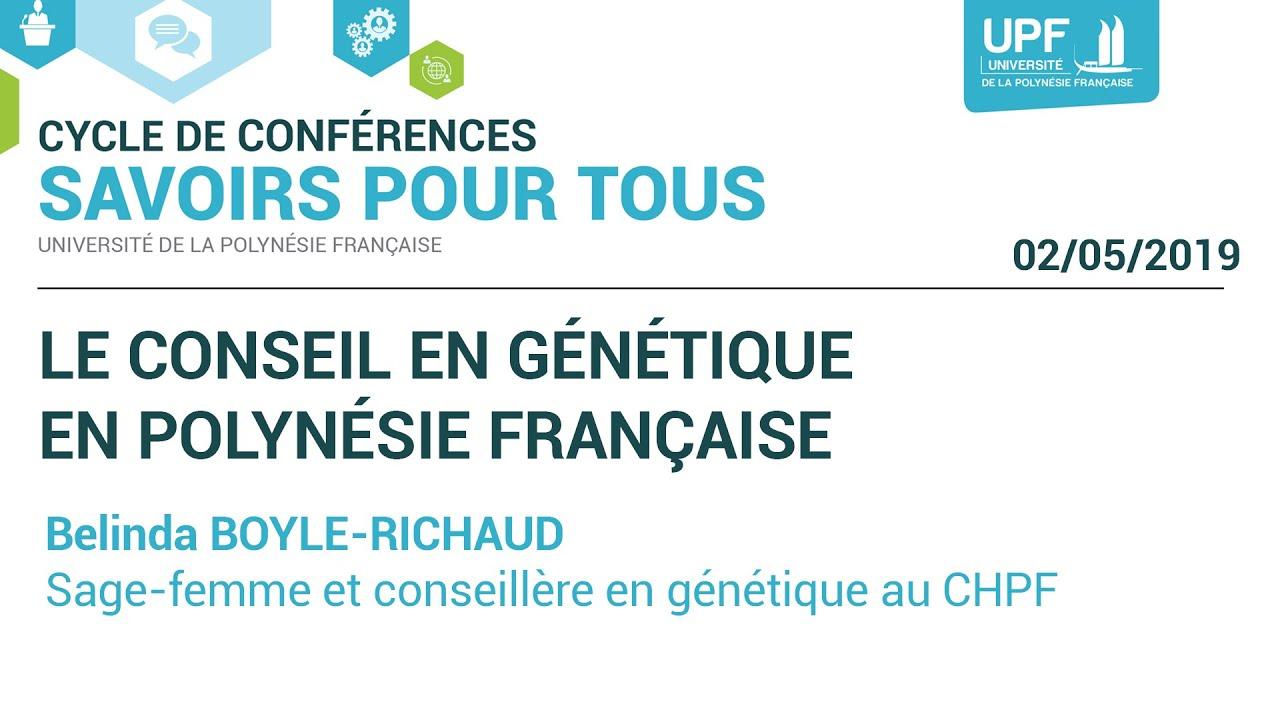 Video Conference Savoirs Pour Tous Le Conseil En Genetique En Polynesie Francaise Upf