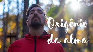 Oxigênio da alma. Ev Juan Melo