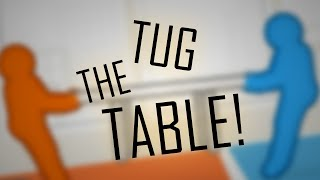 Tug The Table!