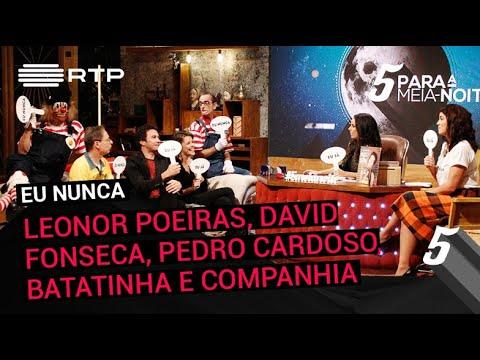 'Eu Nunca' com Leonor Poeiras, David Fonseca, Pedro Cardoso, Batatinha e Companhia