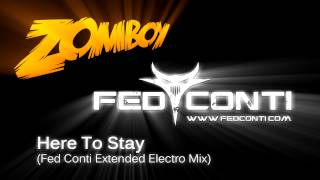 Zomboy - Here To Stay (Fed Conti Extended Electro Mix) FREE DOWNLOAD