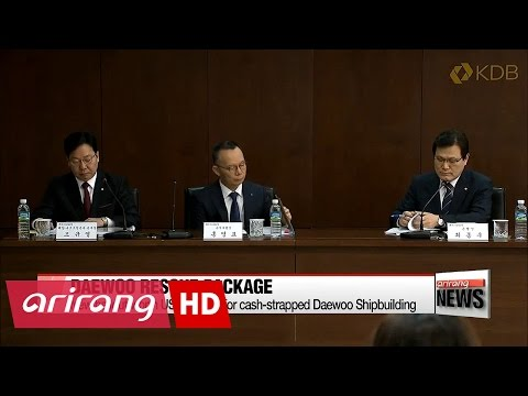 Large-scale bailout package to be provided to Daewoo Shipbuilding  to keep it afloat