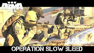 Slow Bleed - ArmA 3 Navy SEAL Co-op Gameplay