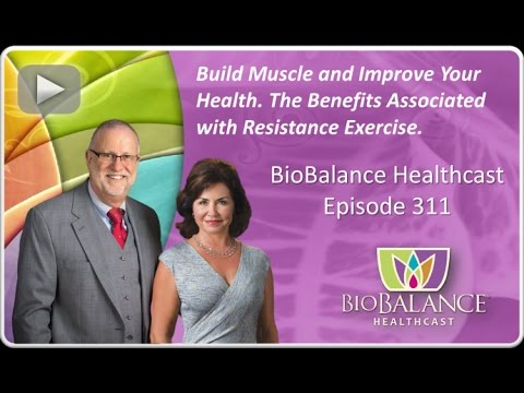 Build Muscle and Improve Your Health.  The Benefits Associated with Resistance Exercise.
