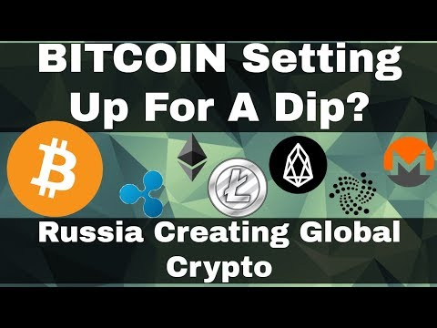 Crypto News | Bitcoin Setting Up For A Dip? Alt Coins About To Bounce? Russia Creating Global Crypto