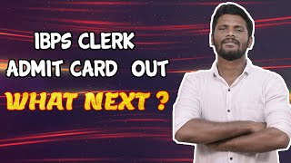 IBPS clerk admit card out | what next ? | treat irukkey | Get ready