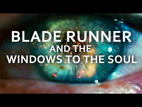 Blade Runner and the Windows to the Soul