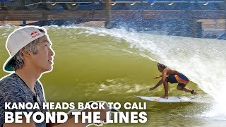 Hanging At Home With Kanoa Igarashi, From The U.S. Open To The Surf Ranch | Beyond The Lines, Ep3