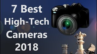 The 7 Best High-Tech Cameras in 2018