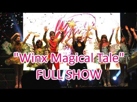 Winx Reunion 2 - Winx Magical Tale [FULL LIVE SHOW]