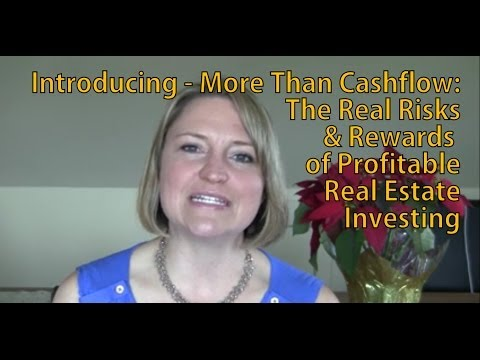 Introducing More Than Cashflow: The Real Risks & Rewards of Profitable Real Estate Investing