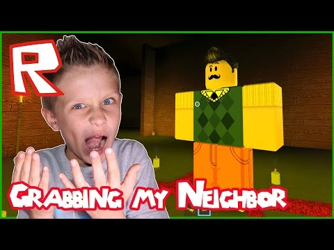I'm Grabbing My Neighbor In Roblox Hello Neighbor